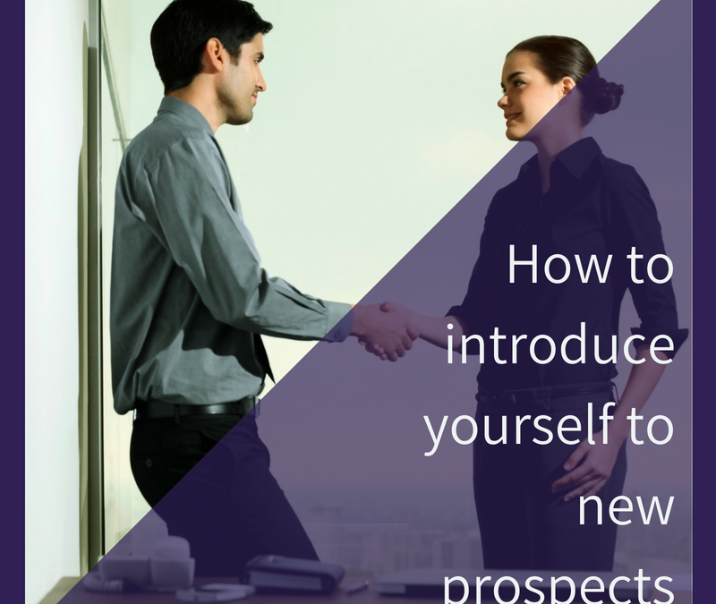 How to introduce yourself to new prospects