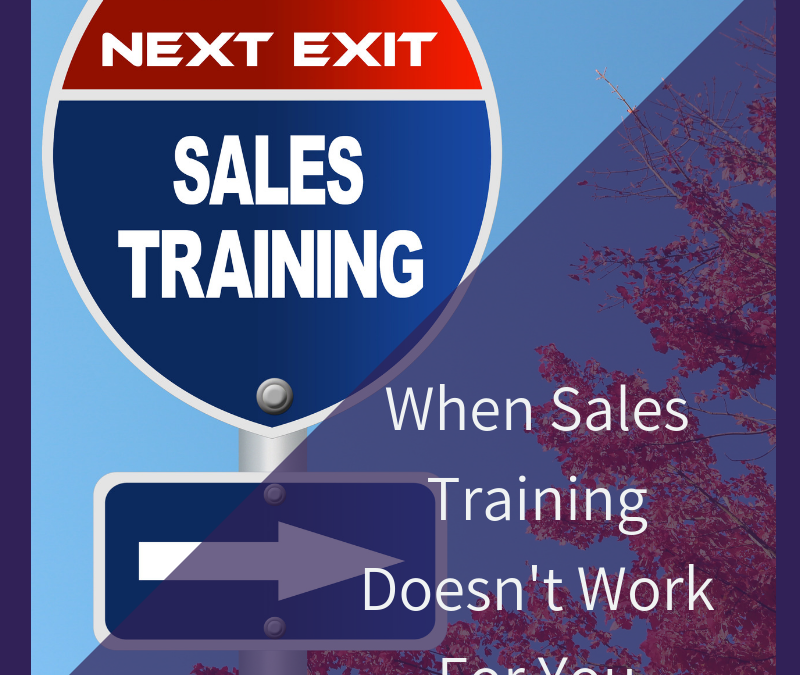 When Sales Training Doesn't Work For You